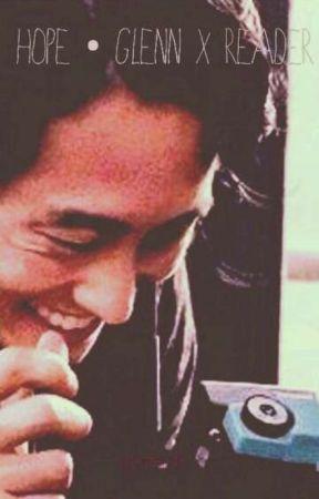 Hope || Glenn Rhee x Reader by idonthavethoughts
