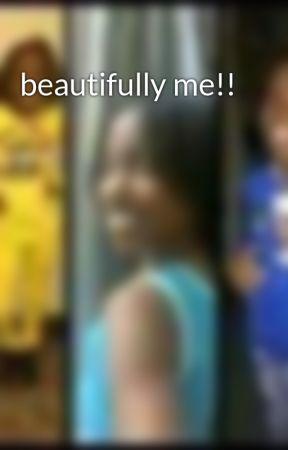 beautifully me!! by Dancediva01