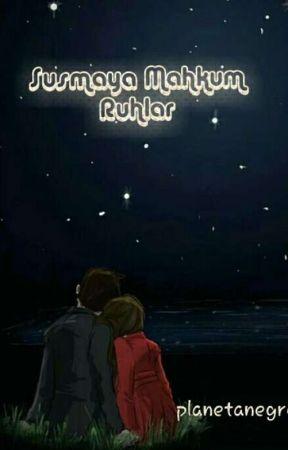 SUSMAYA MAHKUM RUHLAR by planetanegro_