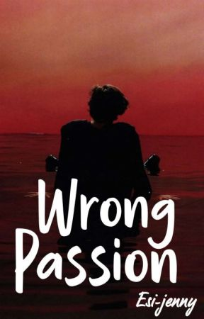 Wrong Passion {Zarry} ✔️ by Esi-jenny