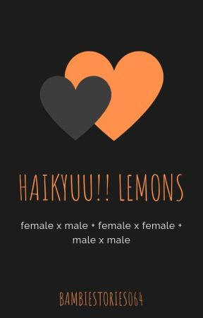 🔞 Haikyuu lemons 🔞 by bambiestories064