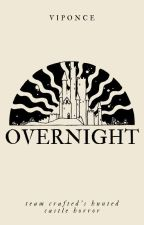 Overnight (Team Crafted's Haunted Castle Horror) by VINozy