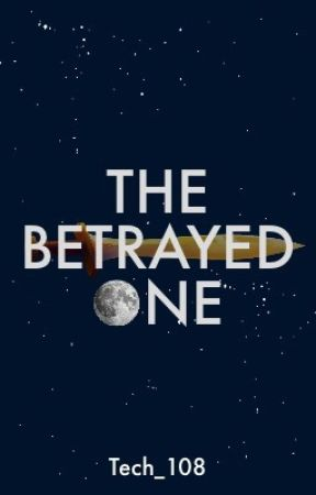 The Betrayed One by Tech108