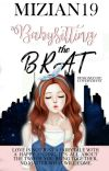 Babysitting The Brat [Original/ Wattpad Version] cover