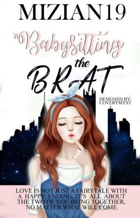Babysitting The Brat [Original/ Wattpad Version] by MiziAN19