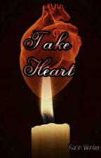 Take Heart by inkwellheart