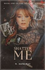 Shatter Me ━━ 𝐍𝐈𝐍𝐓𝐇 𝐃𝐎𝐂𝐓𝐎𝐑¹ ✔ by -dhampirroza