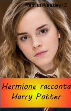 Hermionie Granger racconta Harry Potter by KatnissWeasley12