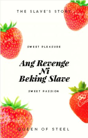 Ang Revenge ni Beking Slave by Steel_70