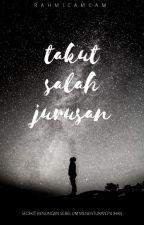 TAKUT SALAH JURUSAN by RahmiAuliaHidayat