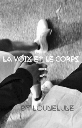 La voix et le corps by lounelune