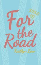 For the Road by BSloves1D