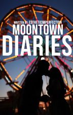 Moontown Diaries. by estheticimperfection
