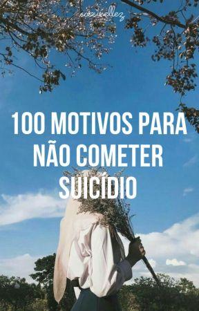 100 motivos para não cometer suicídio by coccinellez