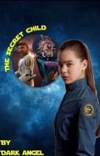 The Secret Child (A Star Wars the Clone Wars Fanfiction) by fanatic_squared