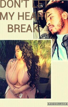 Dont Let My Heart Break by DrewwBess58