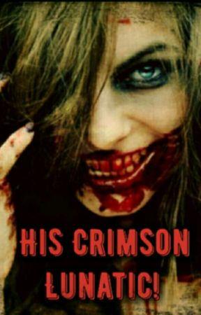 His Crimson Lunatic by apolla_strom76