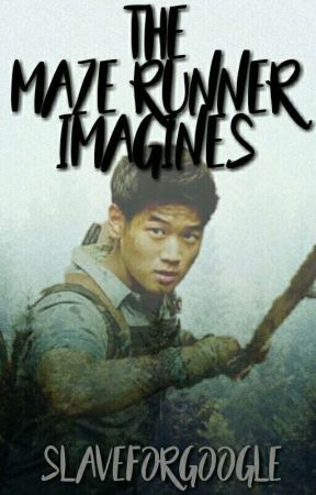 The Maze Runner Imagines by bunniiwrites