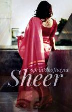Sheer by sprinkleofhayat
