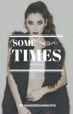 Sometimes (Lauren/You) by DangerousNight8