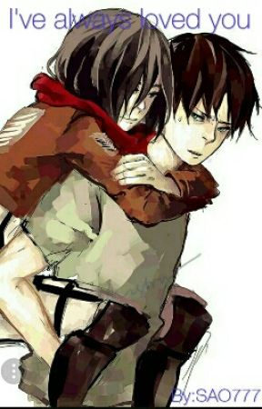 I've always loved you (Eren x Mikasa) by Spring_River