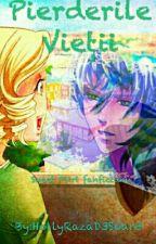 Pierderile Vietii I Sweet Flirt FF 💡 by HollyRazaD3Soar3