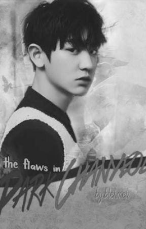 The Flaws in Park Chanyeol by ellistanASTRO