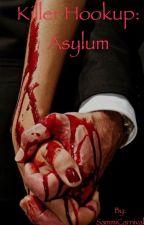 Killer Hookup: Asylum  by SammiCarnival