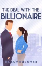 The Deal with the Billionaire  by HalcyonLover