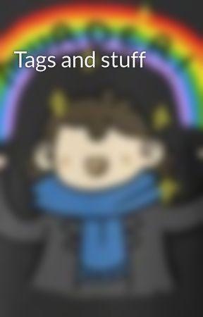 Tags and stuff by SlytherinTimeWarlock