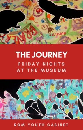 The Journey: Friday Nights at the Museum by romyouthcabinet