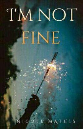 I'm not fine © by Nicole_Rodriquez_15