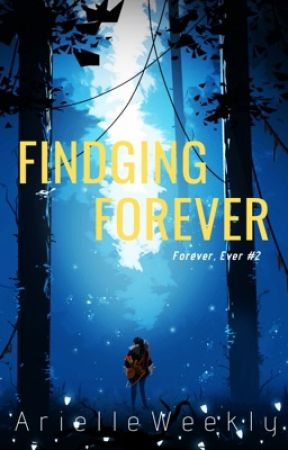 Finding Forever (Forever, Ever #2) by ArielleWeekly