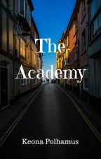 The Academy by KeonaWrites
