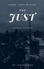 THE JUST// Young Justice & DC One Shots | Young Justice x Reader {Completed} by jxsxn_txdd