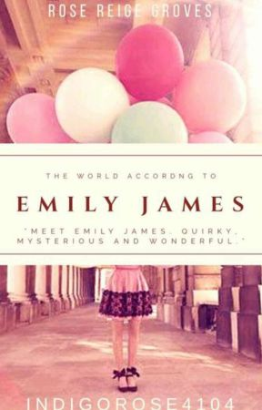 The World According to Emily James | ✔️ by IndigoRose4104