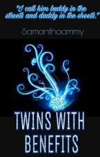Twins With Benefits [Grethan] by samanthaammy