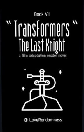 ❝ The Last Knight ❞ | Bumblebee X Reader | Book VII by LRJay_