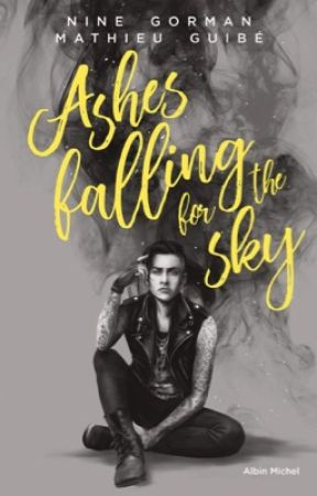 Ashes Falling For The Sky I Tome 1 + 2 by NiNeGorman