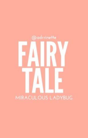 FAIRY TALE ; MIRACULOUS LADYBUG by adrrinette