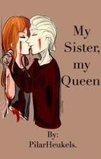 My Sister, my Queen. by PilarHeukels