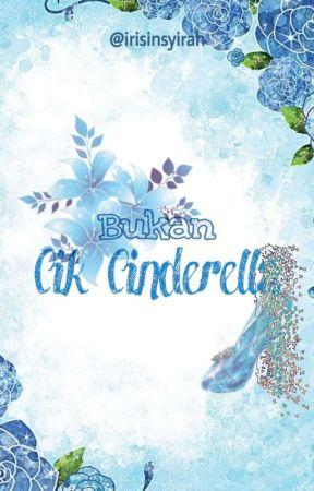 Bukan Cik Cinderella by IrisInsyirah