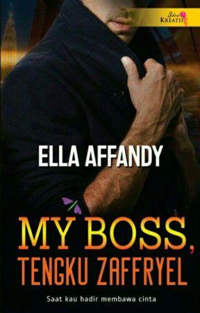 My Boss, Tengku Zaffryel (Terbit)  by EllaAffandy