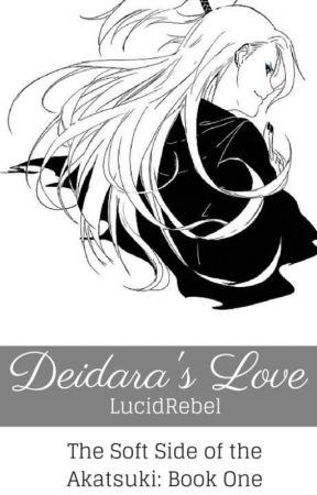 Deidara's Love ~ The Soft Side of the Akatsuki (Deidara x OC) by lucidrebel