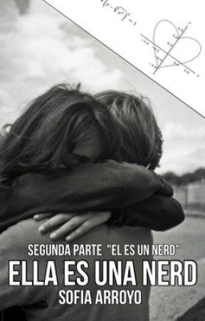 """Ella Es Una Nerd (2da parte """"Él Es Un Nerd"""") by sofi_arroyo"""