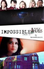 Impossible; House of Anubis *B1* by SarahRCubitt13