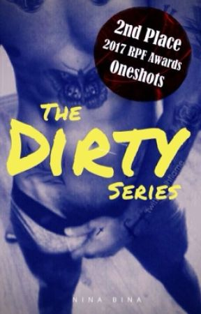 The Dirty Series (Harry Styles Smut One Shots) by ninabinabobeena