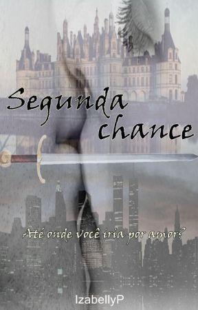 SEGUNDA CHANCE by IzabellyP