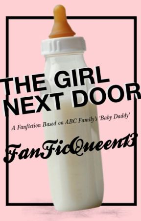 The Girl Next Door | Baby Daddy by fanficqueen13