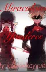 Miraculous Yanderes [DISCONTINUED] by ooogwelp